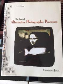THE BOOK OF ALTERNATIVE PHOTOGRAPHIC PROCESSES PBK BOOK(美国摄影图片制作工艺专业教程)