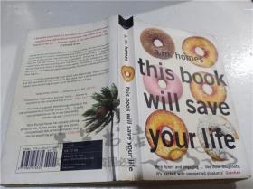 原版英法德意等外文书 THIS BOOK WOLL SAVE YOUR LIFE A.M.HOMES Granta Books 2006年 32开平装
