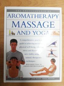 The Encyclopedia of Aromatherapy Massage and Yoga 芳香疗法按摩与瑜伽百科全书(英文版 大16开精装) 芳香疗法按摩与瑜伽百科全书