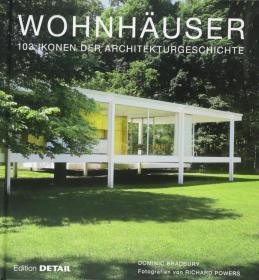 Wohnhäuser: 103 Ikonen der Architekturgeschichte