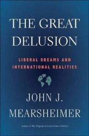 大妄想:自由梦想和国际现实 The Great Delusion : Liberal Dreams and International Realities