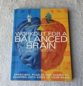 Workout for a Balanced Brain. Exercises puzzles and games to sharpen both sides of your brain