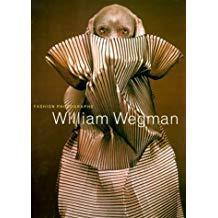 William Wegman : Fashion Photographs