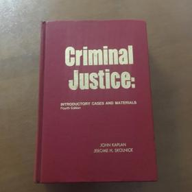 CRIMINAL JUSTICE INTRODUCTORY CASES AND MATERIALS Fourth Edition (16开精装英文原版)