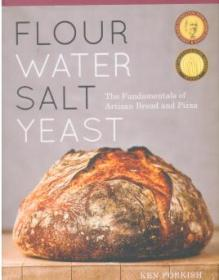 Flour Water Salt Yeast: The Fundamentals of Artisan
