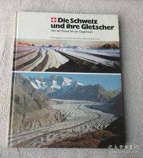Die Schweiz und ihre Gletscher: Von der Eiszeit bis zur Gegenwart (German Edition) [Hardcover]