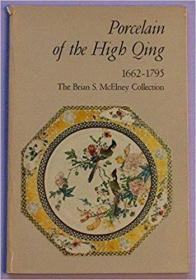 Porcelain of the High Qing: The Brian S. McElney Collection