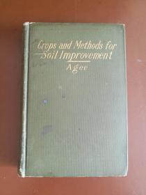百年老书!Crops and Methods for Soil Improvement 改良土壤的作物和方法(1912年英文原版书,布面硬精装,大量插图,毛边本)