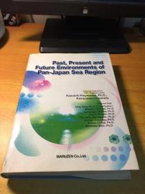 Past,Present and Future Environments of Pan-Japan SEA region(泛日本海地区过去、现在和未来的环境)原版外文