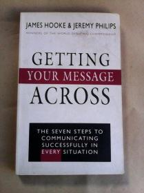 Getting Your Message Across: The Seven Steps to Communicating Successfully in Every Situation    英文原版