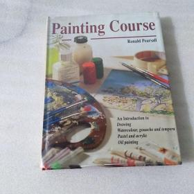 Painainting Course An Introduction to Drawing Watercolour gouache and tempera Pastel and acrylic Oil painting(大16开精装英文版)