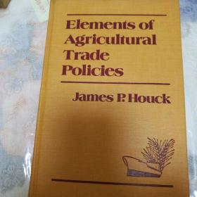 Elements of Agricultural Trade Policies(农业贸易政策的要素)(英文版)