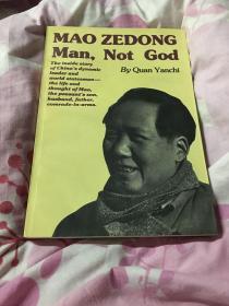 MAO ZEDONG Man,Not God