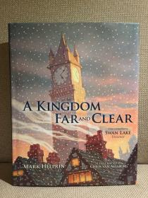 A Kingdom Far and Clear: The Complete Swan Lake Trilogy锛堥┈鍏嬄疯但灏旀櫘鏋椼�婂ぉ楣呮箹涓夐儴鏇层�嬶紝Chris van Allsburg褰╄壊鎻掑浘锛岀簿瑁呭ぇ寮�鏈紝濂界焊鍗板埛锛�
