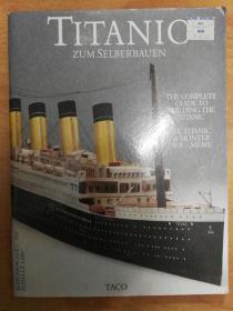 Titanic zum Selberbauen: A Complete Guide to Building the Titanic 泰坦尼克号:建造泰坦尼克号的完整指南(德文版)