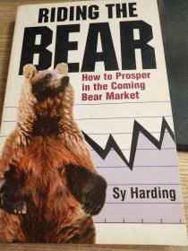 RIDING THE BEAR:How to Prosper in the Coming Bear Market