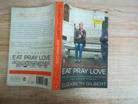 Eat, Pray, Love:One Womans Search for Everything Across Italy, India and Indonesia