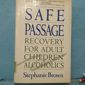 SAFE  PASSAGE  RECOVERY  FOR  ADULT  CHILDREN  OF  ALCOHOLICS   国际赠送