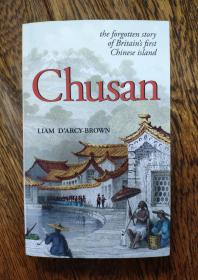 Chusan: The Forgotten Story of Britain's First Chinese Island 舟山:英国占领的第一座中国岛屿——一段被遗忘的历史