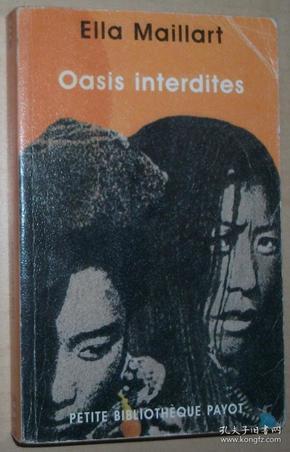 法语原版书 Oasis interdites : De Pékin au Cachemire, une femme à travers lAsie centrale en 1935  de Ella Maillart (Auteur), Nicolas Bouvier (Préface)