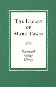 The Legacy of Mark Twain: An Exhibition in Memory of Edward J. Willi