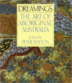 Dreamings: The Art of Aboriginal Australia (an exhibition catalogue)