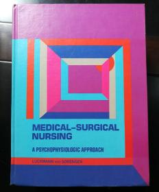 MEDICAL_SURGICAL NURSING    A PSYCHOPHYSIOLOGIC APPROACH    LUCKMANN AND SORENSEN