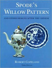 Spodes Willow Pattern: And Other Designs After The Chinese