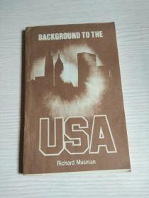 BACKGROUND TO THE USA 美国背景