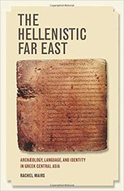 The Hellenistic Far East: Archaeology, Language, and Identity