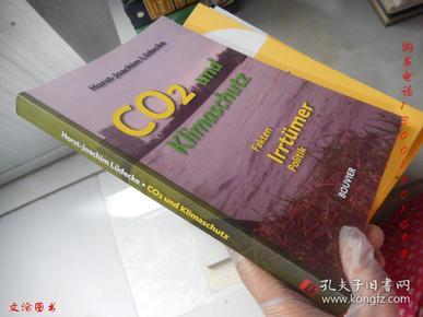 Co2 und Klimaschutz : Fakten Irrtümer Politik【16开 德文原版】(二氧化碳和气候保护)