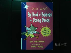 LITTLE WOLFS BIG BOOK OF BADNESS AND DARING DEEDS