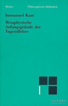 [包邮,德文原版] Kant: Metaphysische Anfangsgründe der Tugendlehre : Metaphysik der Sitten. Zweiter Teil 康德:《德性论》/《美德学说》/《道德形而上学》第二部分