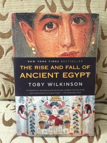 The Rise and Fall of Ancient Egypt by Toby Wilkinson - 托比 维尔金森 《古埃及的兴衰史》有精美彩色插图 16开厚本