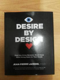 Desire by Design: What Data-driven Marketers Should Know About Driving Desire for Their Brands(英文版 大16开精装)
