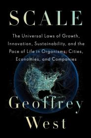 英文原版 规模:复杂世界的简单法则 Scale: The Universal Laws of Growth, Innovation, Sustainability, and the Pace of Life in Organisms, Cities, Economies, and Companies