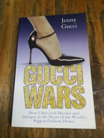 Gucci Wars: How I Survived Murder and Intrigue at the Heart of the Worlds 【彩印插图本】
