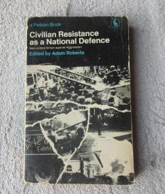 Civilian Resistance As a National Defence: Nonviolent Action Against Aggression