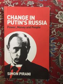 CHANGE IN PUTINS RUSSIA Power,Money and People  SIMON PIPANLI