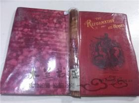 原版英法德意等外文书  THE REFORMATION AND ITS HEROES REV.RICHARD NEWTON,D.D., T.NELSON AND SON,PATEROSTER ROW 32開硬精裝
