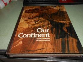 OUR CONTINENT, A NATURAL HISTORY OF NORTH AMERICA(1976年精装16开,大量精美图片)