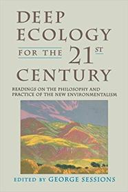 Deep Ecology for the Twenty-First Century: Readings on the Philosophy and Practice of the New Environmentalism 21世纪深度生态学:新环境主义哲学与实践解读,1995Shambhala首版,520页2磅余,九品强,孔网唯一