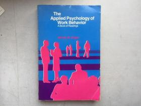 The Applied Psychology of Work Behavior: A Book of Readings(英文原版)