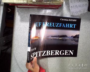 CHRISTIAN  KEMPF AUF  FREUXFAHRT NACH  SPITZBERGEN 克里斯汀·肯普夫·奥夫·弗洛克斯法特·纳赫·斯皮茨伯格(16开)