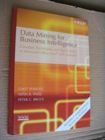 Data Mining For Business Intelligence: Concepts Techniques And Applications In Microsoft Office Ex with XLMiner 精装大16开
