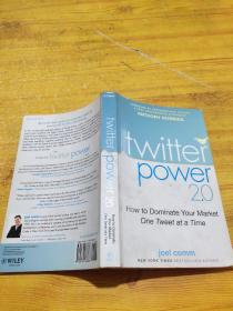 Twitter Power 2.0:How to Dominate Your Market One Tweet at a Time
