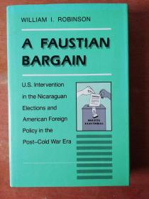 A faustian bargain :U S intervention in the nicaraguan elections and american foreign policy in the policy in the post-war