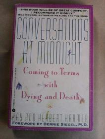 Conversations at Midnight: Coming to Terms With Dying and Death     英文原版