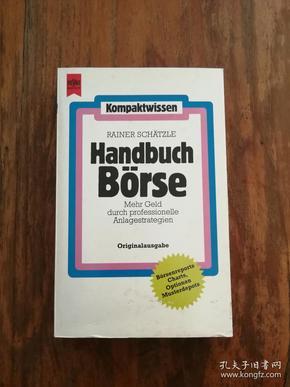 Handbuch Börse. Mehr Geld durch professionelle Anlagestrategien.