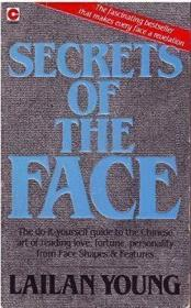 Secrets of the Face: The Chinese Art of Reading Character from Face